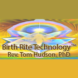 Rev. Tom Hudson - Birth Rite Technology™