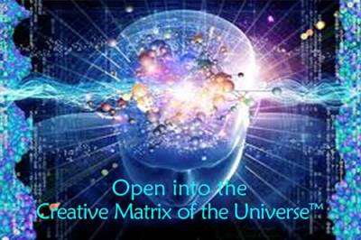 Open Into The Creative Matrix Of The Universe™ - Rev. Tom Hudson